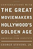Conversations with the Great Moviemakers of Hollywood's Golden Age, , 140004054X