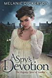 A Spy's Devotion (The Regency Spies of London)