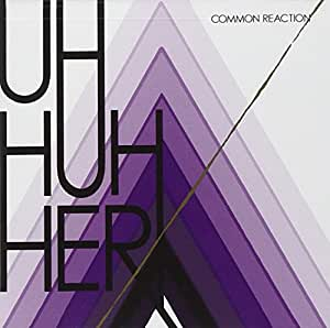 Uh Huh Her Common Reaction Amazon Com Music
