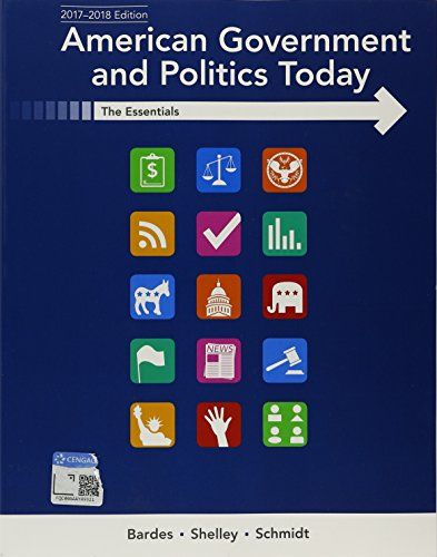 (Bundle: American Government and Politics Today: Essentials 2017-2018 Edition, 19th + MindTap Political Science, 1 term (6 months) Printed Access Card )