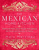The Mexican Home Kitchen: Traditional Home-Style