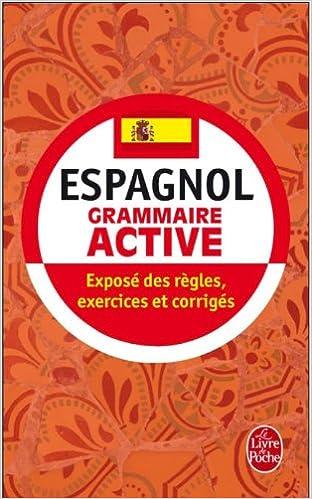 Descargar Torrent El Autor Grammaire Active De L'espagnol - Expose Des Regles, Exercices Et Corriges Mobi A PDF