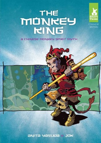 Download The Monkey King: A Chinese Monkey Spirit Myth (Short Tales Chinese Myths) PDF