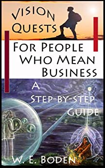 Vision Quests for People Who Mean Business by [Boden, W. E. ]