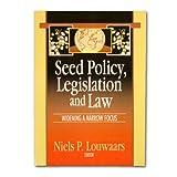 Seed Policy, Legislation and Law : Widening a Narrow Focus, Louwaars, N. P., 1560220937