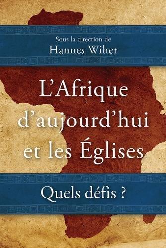 L'Afrique d'Aujourd'hui Et Les Églises: Quels Défis ? (REMIF) (French Edition)