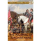 The Journal of Joachim Hane: Containing his escapes and sufferings during his employment by Oliver Cromwell in France from November 1653 to February 1954.