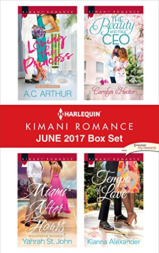 Search : Harlequin Kimani Romance June 2017 Box Set: Loving the Princess\Miami After Hours\The Beauty and the CEO\Tempo of Love