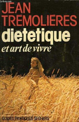 dietetique et art de vivre Broché – 1976 Seghers B003BQ4TTS