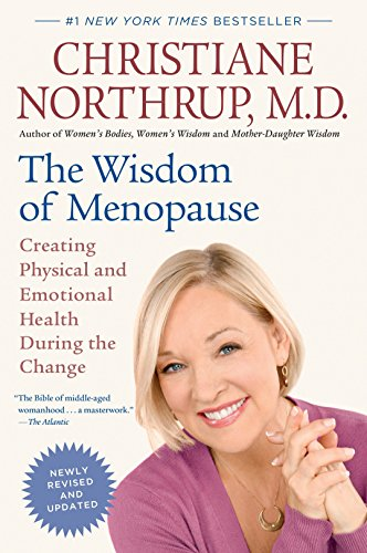 The Wisdom of Menopause (Revised Edition): Creating Physical and Emotional Health During the Change -