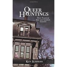Queer Hauntings: True Tales of Gay & Lesbian Ghosts