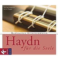 Haydn für die Seele: Meditative Gitarrenmusik