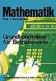 Mathematik : Grundkenntnisse Für Betriebswirte, Sommerfeld, Johannes, 3409300716