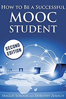 How to Be a Successful MOOC Student by [Sokolik, Maggie, Zemach, Dorothy]
