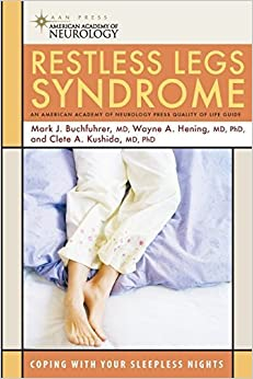 Book Restless Legs Syndrome (American Academy of Neurology Press Quality of Life Guide Series) by Mark J. Buchfuhrer MD (2006-11-28)