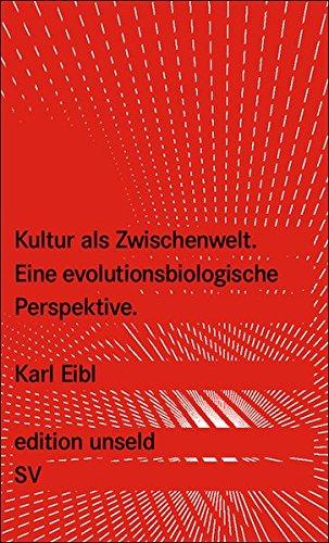 Kultur als Zwischenwelt: Eine evolutionsbiologische Perspektive (edition unseld)