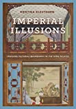 Imperial Illusions, Kristina Kleutghen, 029599410X
