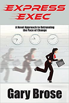 Free download Express Exec: A Novel Approach to Outrunning the Pace of Change Epub