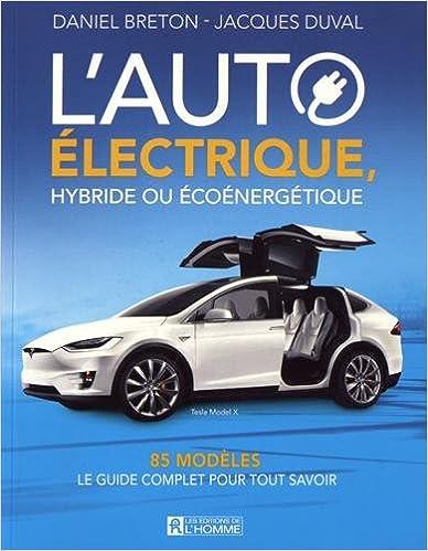 L'Auto électrique, hybride ou écoénergétique : 85 Modeles - Breton Daniel