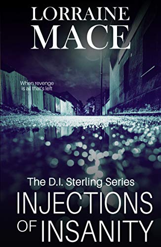 Injections of Insanity (The DI Sterling series) [Lorraine Mace] (Tapa Blanda)
