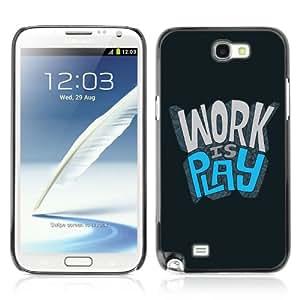 CaseCaptain Carcasa Funda Case - Samsung Galaxy Note 2 II / Work Is Play /