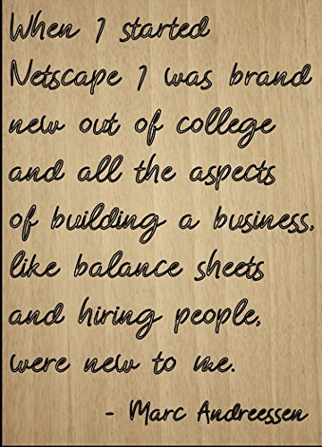 when-i-started-netscape-i-was-brand-new-quote-by-marc-andreessen-laser-engraved-on-wooden-plaque-siz