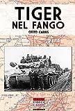 Image de Tiger nel fango (Italia Storica Ebook Vol. 1) (Italian Edition)