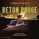 Beton Rouge Hörbuch von Simone Buchholz Gesprochen von: Sandra Borgmann, Achim Buch, Gustav Peter Wöhler