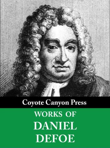 The Complete Daniel Defoe Collection. (30+ Works). Includes Robinson Crusoe, Moll Flanders, Roxana, A Journal of the Plague Year, Dickory Cronke, and more.