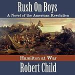 Rush on Boys: Hamilton at War | Robert Child