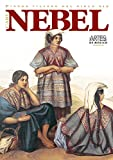 Carl Nebel, Pintor viajero del siglo XIX (Carl Nebel, XIX Century Itinerant Painter), Artes de Mexico # 80 (Bilingual edition: Spanish/English) (Spanish Edition)