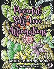 Powerful Self-Love Affirmations: Adult Coloring Book