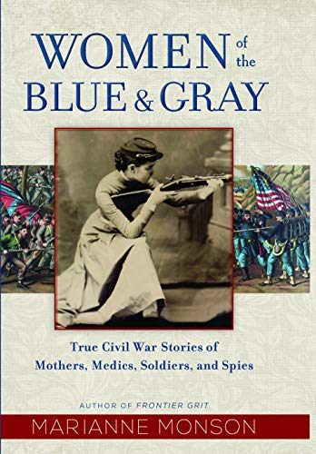 Women of the Blue and Gray: True Civil War Stories of Mothers, Medics, Soldiers, and Spies (Thorndike Press Large Print Popular and Narrative Nonfiction)