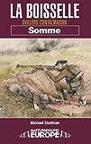 La Boiseslle: Ovillers/Contalmaison Somme (Battleground Europe) by Michael Stedman
