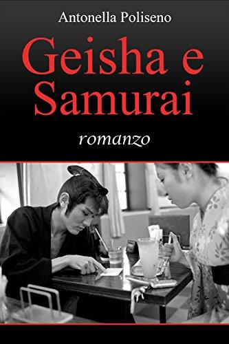 Geisha e Samurai: romanzo (Italian Edition)