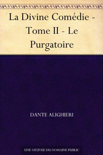 La Divine Comédie - Tome II - Le Purgatoire (French Edition)