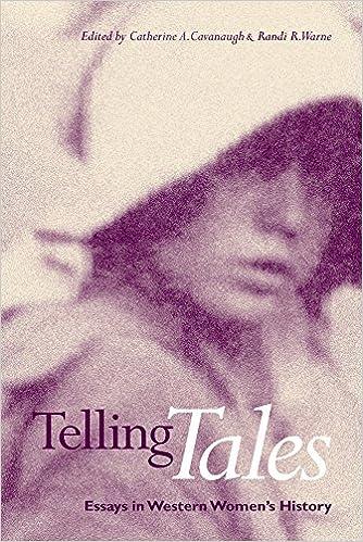 Download e-bøger for fri afkobling Telling Tales: Essays in Western Women's History 0774807954 PDF PDB
