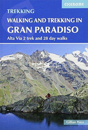 [B.o.o.k] Walking and Trekking in Gran Paradiso: Alta Via 2 trek and 28 day walks (Cicerone Walking and Trekki<br />DOC