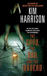 The Good, the Bad, and the Undead (The Hollows, Book 2)