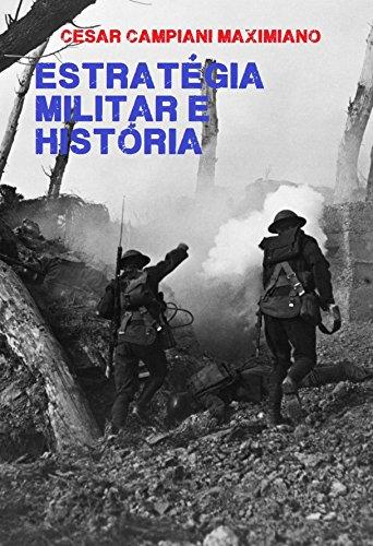Estratégia Militar e História por [Maximiano, Cesar Campiani]