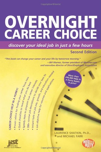 Overnight Career Choice: Disover Your Ideal Job in Just a Few Hours, 2nd Ed (Help in a Hurry Series) (Overnight Career Choice: Discover Your Ideal Job in Just a Few Hours)