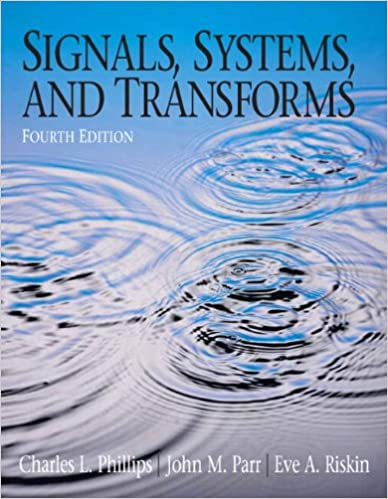Signals systems and transforms 4th edition charles l phillips signals systems and transforms 4th edition charles l phillips john parr eve riskin 9780131989238 amazon books fandeluxe Image collections