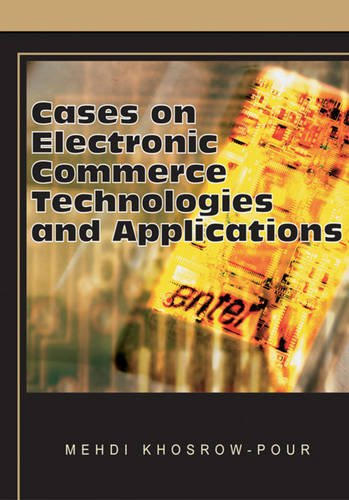 Cases on Electronic Commerce Technologies and Applications (Cases on Information Technology Series)