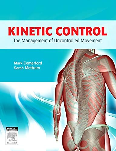 [Kinetic Control: The Management of Uncontrolled Movement, 1e] [Author: Comerford B.Phty MCSP MAPA, Mark] [July, 2012]