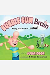 Bubble Gum Brain: Ready, Get Mindset...Grow!! Paperback