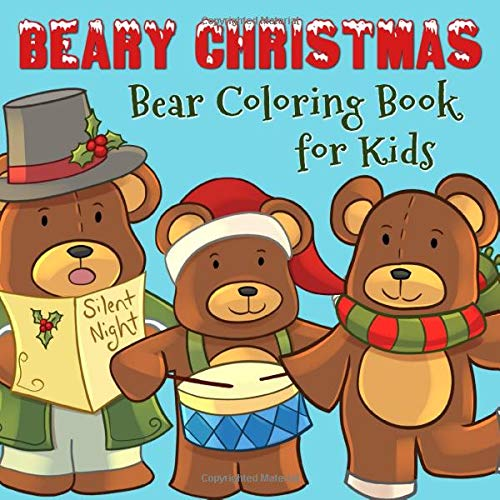 Beary Christmas Bear Coloring Book Festive Xmas Animal Themed Holiday Coloring Book For Kids Toddlers Girls And Boys Square Format Size 8 5x8 5 Emma Maddie 9781700526519 Amazon Com Books