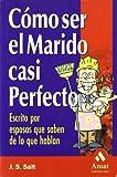 Como Ser el Marido Casi Perfecto, J. S. Salt and J.S.SALT, 8497350464