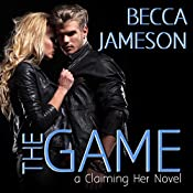 The Game: Claiming Her, Book 2   Becca Jameson