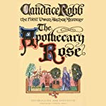 The Apothecary Rose | Candace Robb