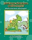 ¿Qué Hay en el Estanque, Querido Dragón?, Margaret Hillert, 1599536080